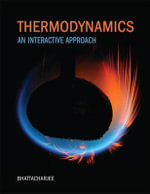 Thermodynamics : An Interactive Approach Plus MasteringEngineering with Pearson etext--access Card Package - Subrata Bhattacharjee