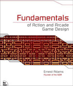 Fundamentals of Action and Arcade Game Design - Ernest Adams