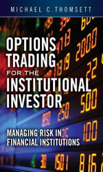 Options Trading for the Institutional Investor : Managing Risk in Financial Institutions - Michael C. Thomsett