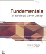 Fundamentals of Strategy Game Design - Ernest Adams
