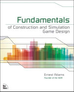Fundamentals of Construction and Simulation Game Design - Ernest Adams