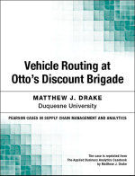 Vehicle Routing at Otto's Discount Brigade - Matthew J. Drake