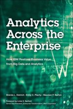 Analytics Across the Enterprise : How IBM Realizes Business Value from Big Data and Analytics - Brenda L. Dietrich
