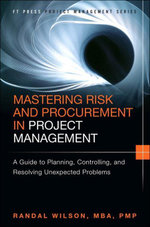 Mastering Risk and Procurement in Project Management : A Guide to Planning, Controlling, and Resolving Unexpected Problems - Randal Wilson