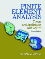 Finite Element Analysis : Theory and Application with ANSYS - Saeed Moaveni