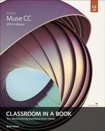 Adobe Muse CC Classroom in a Book (2014 release) - Brian Wood