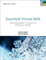 Essential Virtual San (Vsan) : Administrator's Guide to Vmware Vsan - Cormac Hogan