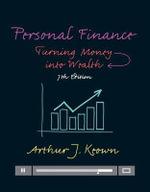 Personal Finance : Turning Money into Wealth - Arthur J. Keown