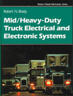 Mid Heavy-Duty Truck Electrical and Electronic Systems : Prentice Hall Series on Human Resource Development - Robert N. Brady