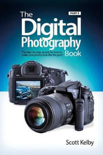 The Digital Photography Book: Part 5 : Photo Recipes - Scott Kelby