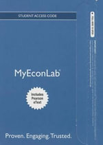 Myeconlab with Pearson Etext -- Access Card -- For the Economics of Money, Banking and Financial Markets, Business School Edition - Frederic S Mishkin