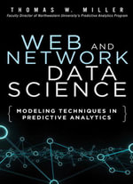 Web and Network Data Science : Modeling Techniques in Predictive Analytics - Thomas W. Miller