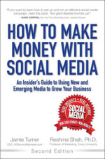 How to Make Money with Social Media : An Insider's Guide to Using New and Emerging Media to Grow Your Business - Jamie Turner