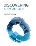 Discovering AutoCAD 2015 - Mark Dix