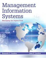 Management Information Systems : Managing the Digital Firm - Kenneth C. Laudon