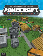 The Advanced Strategy Guide to Minecraft - Stephen O'Brien