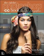 The Adobe Photoshop CC Book for Digital Photographers (2014 release) - Scott Kelby