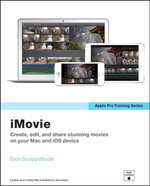 Apple Pro Training Series : iMovie - Dion Scoppettuolo