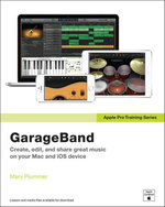 Apple Pro Training Series : GarageBand - Mary Plummer
