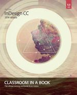 Adobe Indesign Cc Classroom in a Book (2014 Release) - Kelly Kordes Anton