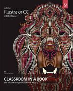 Adobe Illustrator CC Classroom in a Book (2014 Release) - Brian Wood