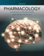 Pharmacology : Connections to Nursing Practice - Michael Patrick Adams