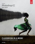 Adobe Photoshop CC Classroom in a Book (2014 release) - Andrew Faulkner