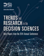 Trends and Research in the Decision Sciences : Best Papers from the 2014 Annual Conference - Merrill Warkentin