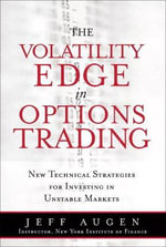 The Volatility Edge in Options Trading : New Technical Strategies for Investing in Unstable Markets (paperback) - Jeff Augen