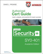 CompTIA Security+ SY0-401 Authorized Cert Guide, Academic Edition - David L. Prowse