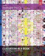 Adobe Premiere Pro CC Classroom in a Book (2014 Release) - Maxim Jago