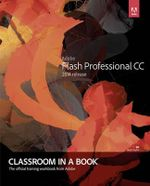 Adobe Flash Professional Cc Classroom in a Book (2014 Release) - Russell Chun