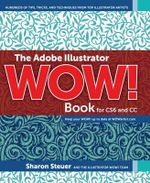 The Adobe Illustrator Wow! Book for Cs6 and Cc - Sharon Steuer