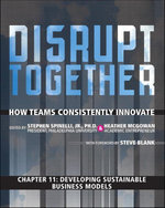 Developing Sustainable Business Models (Chapter 11 from Disrupt Together) - Stephen, Jr. Spinelli