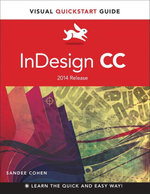 InDesign CC : Visual QuickStart Guide (2014 release) - Sandee Cohen