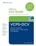 VCP5-DCV Official Certification Guide (Covering the VCP550 Exam) : VMware Certified Professional 5 - Data Center Virtualization - Bill Ferguson