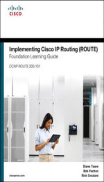 Implementing Cisco IP Routing (ROUTE) Foundation Learning Guide : (CCNP ROUTE 300-101) - Diane Teare