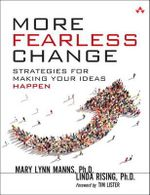 More Fearless Change : Strategies for Making Your Ideas Happen - Mary Lynn Manns