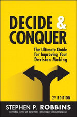 Decide and Conquer : The Ultimate Guide for Improving Your Decision Making - Stephen P. Robbins