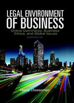 The Legal Environment of Business : Online Commerce, Ethics, and Global Issues - Henry R. Cheeseman