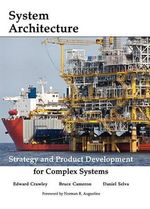 System Architecture : Strategy and Product Development for Complex Systems - Bruce Cameron