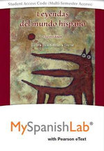 Leyendas del Mundo Hispano Pearson eText Powered by MySpanishLab - Access Card (Multi-Semester) - Susan Bacon