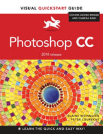 Photoshop CC : Visual QuickStart Guide (2014 Release) - Elaine Weinmann