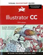 Illustrator CC : Visual Quickstart Guide (2014 Release) - Elaine Weinmann