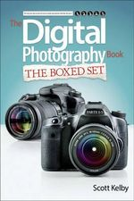Scott Kelby's Digital Photography : Parts 1, 2, 3, 4, and 5 - Scott Kelby