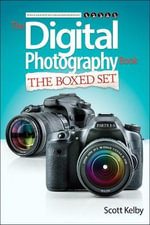 Scott Kelby's Digital Photography Boxed Set, Parts 1, 2, 3, 4, and 5 - Scott Kelby