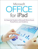 Microsoft Office for iPad : An Essential Guide to Microsoft Word, Excel, PowerPoint, and Onedrive - Tom Negrino