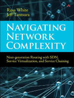 Network Complexity Solutions : Next-Generation Routing with Sdn, Service Virtualization, and Service Chaining - Russ White