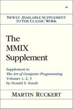 The MMIX Supplement : Supplement to the Art of Computer Programming Volumes 1, 2, 3 by Donald E. Knuth - Martin Ruckert