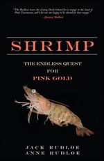 Shrimp : The Endless Quest for Pink Gold - Jack Rudloe